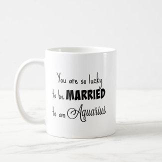 Caneca De Café Você é tão afortunado para ser casado a um Aquário