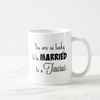 Caneca De Café Você é tão afortunado para ser casado a um Taurus