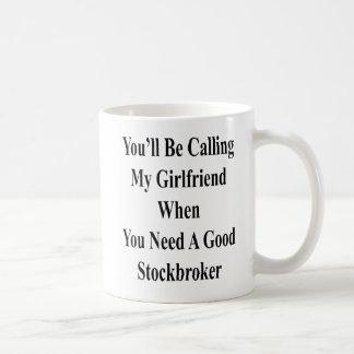 Caneca De Café Você estará chamando meu namorada quando você