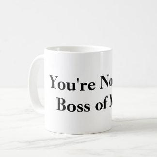 Caneca De Café Você não é o chefe de mim