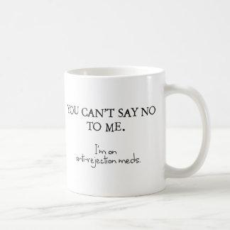 Caneca De Café Você não pode dizer-me não. Eu estou em meds da