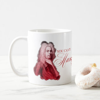 Caneca De Café Você não pode Handel esta chalaça clássica do