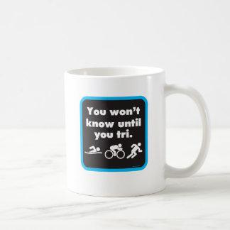 Caneca De Café Você não saberá até que você tri