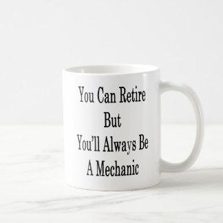 Caneca De Café Você pode aposentar-se mas você será sempre um