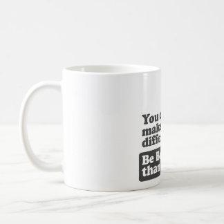 Caneca De Café Você pode fazer uma diferença: Seja melhor do que