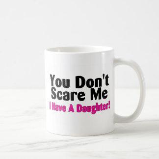 Caneca De Café Você susto mim eu não tenho uma filha