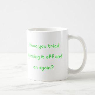 Caneca De Café Você tentou desligá-lo e sobre outra vez?