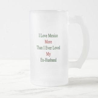 Caneca De Cerveja Vidro Jateado Eu amo México mais do que eu amei nunca meu marido