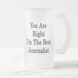 Caneca De Cerveja Vidro Jateado Você é direito que eu sou o melhor journalista
