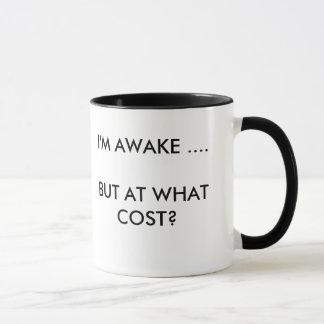 Caneca Eu estou acordado…. Mas a que custo?