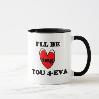 Caneca Eu serei Loving você 4 Eva