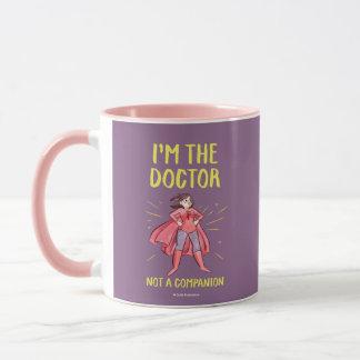 Caneca Eu sou o doutor. Não um companheiro