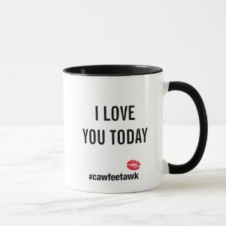 Caneca Eu te amo hoje (caneca)