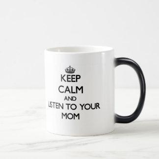Caneca Mágica Mantenha a calma e escute sua mamã
