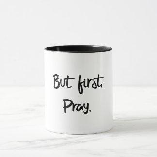 Caneca Mas primeiramente, Pray