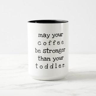 Caneca pode seu café ser mais forte do que sua criança