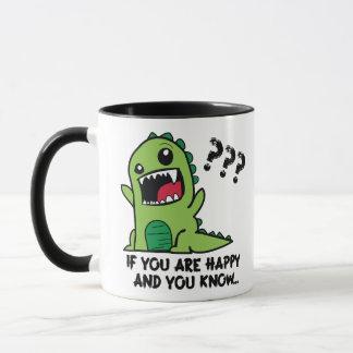 Caneca T-Rex Meme se você está feliz e você sabe-o