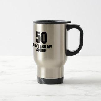 Caneca Térmica 50 não peça meu design do aniversário da idade