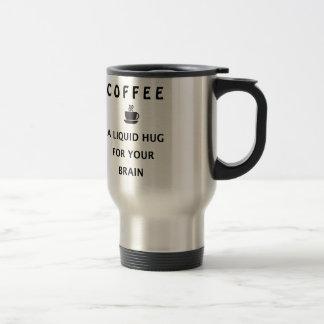 Caneca Térmica Abraço líquido do café para seu cérebro