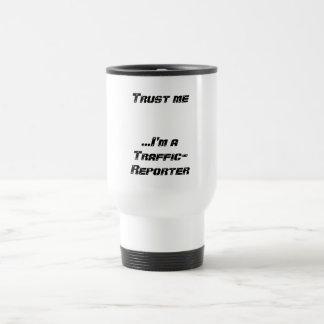 Caneca Térmica Confie que eu… mim é um Tráfego-Repórter