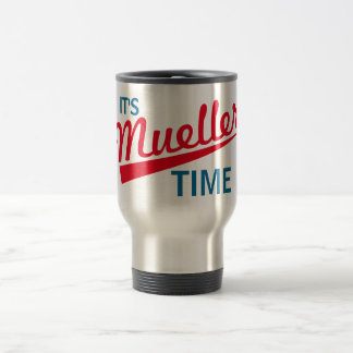 """Caneca Térmica Engraçado """"é tempo de Mueller """""""