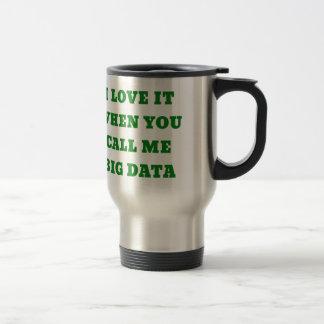 Caneca Térmica Eu amo-o quando você me chama dados grandes