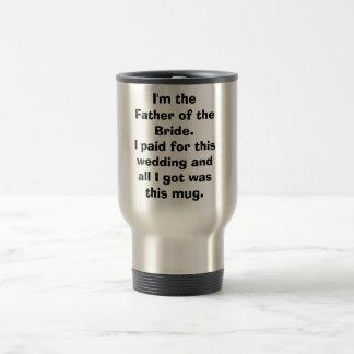 Caneca Térmica Eu sou o pai do Bride.I pago por este wed…
