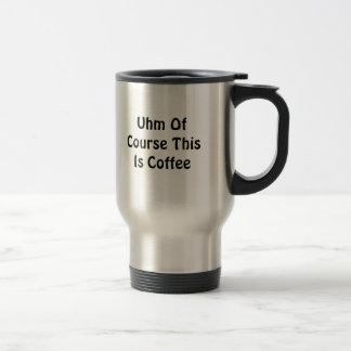 Caneca Térmica Naturalmente este é café