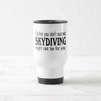 Caneca Térmica Se início em você não suceda Skydiving não pôde.