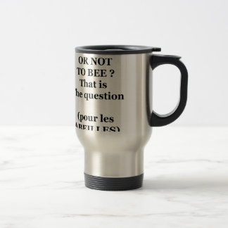 Caneca Térmica TO BEE OR NOT TO BEE? That is the question
