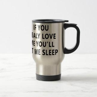 Caneca Térmica Você retransmite ama-me que você me deixará dormir