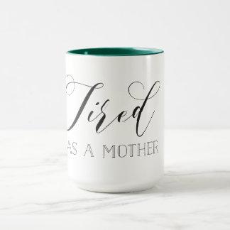 Cansado como uma caneca colorida da mãe