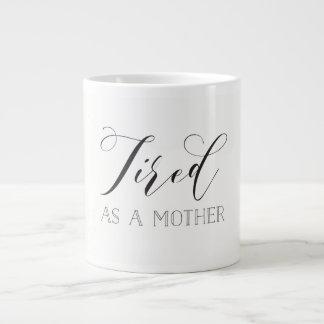 Cansado como uma caneca da mãe