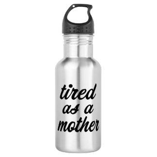 Cansado como uma garrafa de água engraçada da mãe