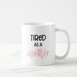 Cansado como uma mãe: Caneca