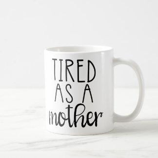 Cansado como uma mãe… caneca de café