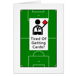 Cansado de obter cartões? Cartão do feliz