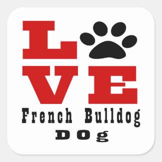 Cão Designes do buldogue francês do amor Adesivo Quadrado