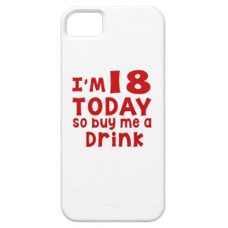 Capa Barely There Para iPhone 5 Eu sou 18 hoje assim que compre-me uma bebida
