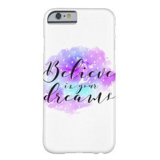 Capa Barely There Para iPhone 6 A aguarela acredita em suas citações dos sonhos