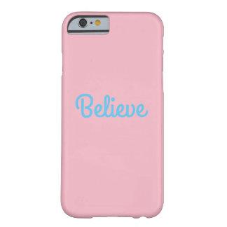 Capa Barely There Para iPhone 6 Acredite o caso do telemóvel para o iphone 6/6s