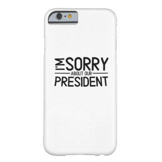 Capa Barely There Para iPhone 6 Anti-Trunfo eu sou pesaroso sobre nosso presidente