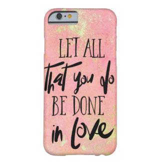 Capa Barely There Para iPhone 6 Deixe tudo que você está feito no cristão do amor