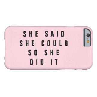 Capa Barely There Para iPhone 6 Disse que poderia assim que o fez MODELO EDITÁVEL