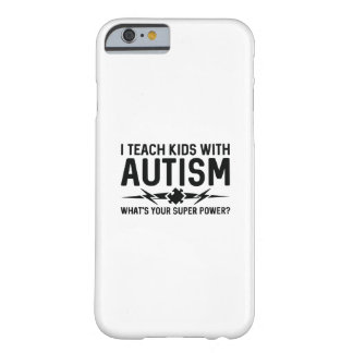 Capa Barely There Para iPhone 6 Eu ensino miúdos com autismo