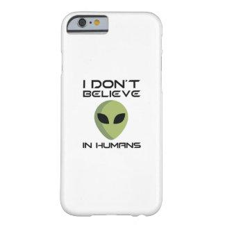 Capa Barely There Para iPhone 6 Eu não acredito nos seres humanos