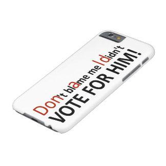 Capa Barely There Para iPhone 6 Não me responsabilize que eu não votei para ele!