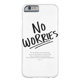 Capa Barely There Para iPhone 6 Nenhumas preocupações!