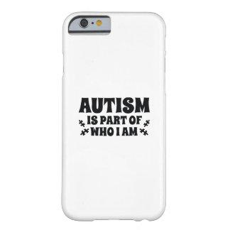 Capa Barely There Para iPhone 6 O autismo é parte de quem eu sou
