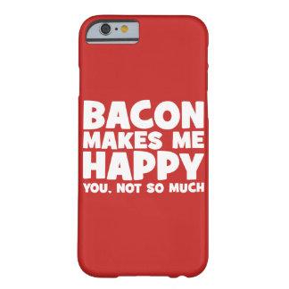 Capa Barely There Para iPhone 6 O bacon faz-me feliz. Você, não tanto. - Engraçado